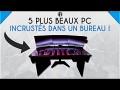 5 PLUS BEAUX PC INCRUSTÉS DANS UN BUREAU!
